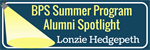 BPS Summer Program Alumni Spotlight: Lonzie Hedgepeth