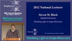2012 Biophysical Society Lecture