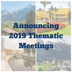 Announcing the 2019 Thematic Meetings